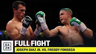 FULL FIGHT   Joseph Diaz Jr. vs. Freddy Fonseca