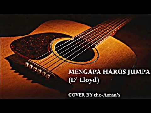 MENGAPA HARUS JUMPA COVER by THE-AZRAN'S