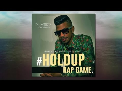 DJ M'RICK - HOLD UP RAP GAME (Podcast Mix Live) 2015