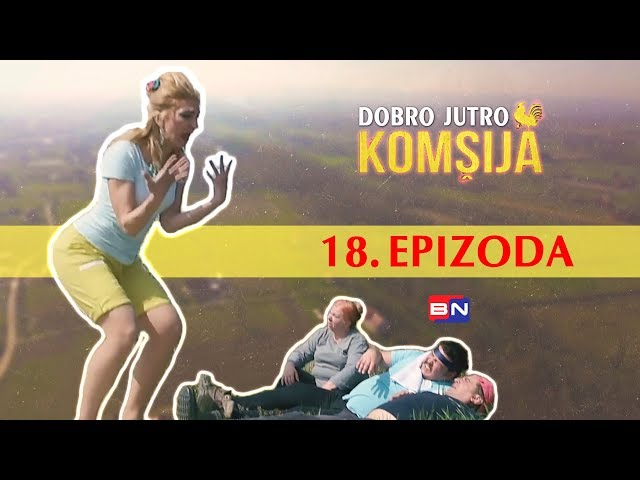 DOBRO JUTRO KOMSIJA 18 EPIZODA - TRAILER (BN Televizija 2019) HD