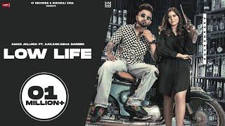 New Punjabi Songs 2021   Low Life : Aman Jaluria Feat. Aakanksha Sareen   Latest Punjabi Songs 2021