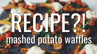 MASHED POTATO WAFFLES   RECIPE?! EP #15 (hot for food)