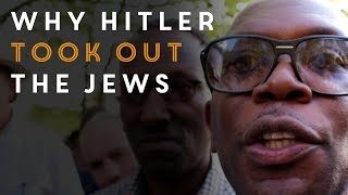 A black man explains why Hitler took out Jews