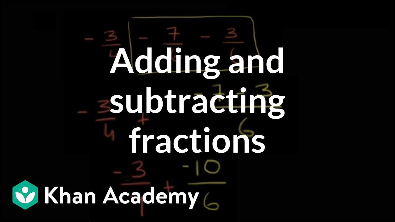 Adding & subtracting fractions (video) | Khan Academy