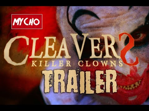 CLEAVERS : KILLER CLOWNS - OFFICIAL TRAILER [HD] BMPCC