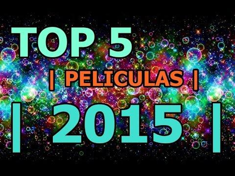 TOP  5  MEJORES PELÍCULAS 2015   PARA MÍ  