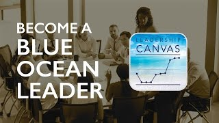 Become a Blue Ocean Leader with the Leadership Canvas App!