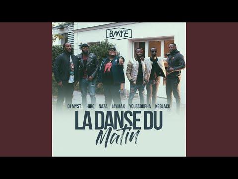 La danse du matin (feat. Hiro, Naza, Jaymax, Youssoupha, KeBlack, DJ Myst) (Trackstorm & ren...