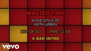 Keith Urban - Wasted Time (Karaoke)