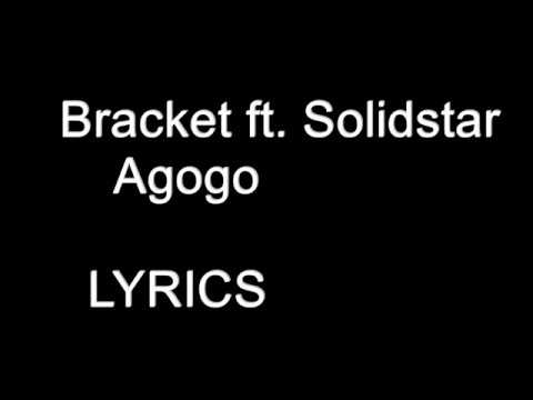 Download Copy of Bracket ft  Solidstar – Agogo LYRICS