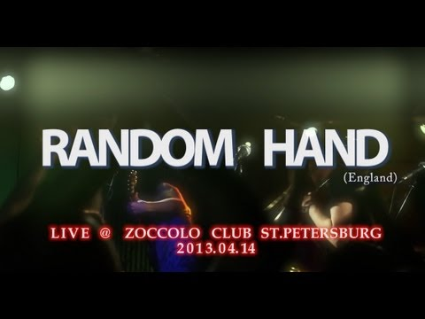 RANDOM HAND - live@zoccolo, St.Petersburg (2013.04.14) 5 songs & interview