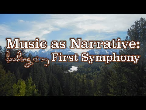 Music as Narrative: Looking at my First Symphony