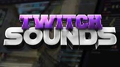 Twitch sounds