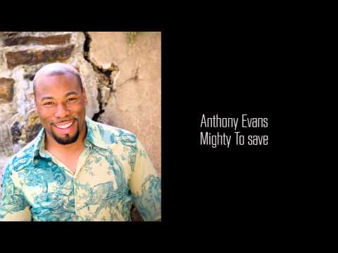 Anthony Evans - Mighty To save
