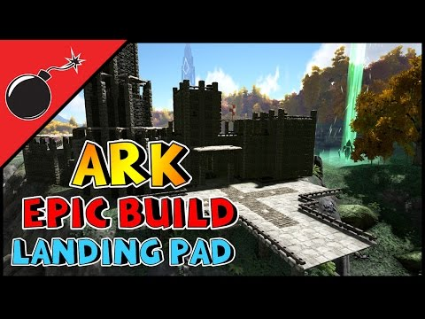 ARK: Survival Evolved - EPIC BUILD - LANDING PAD (S1E37)