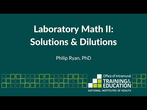 Laboratory Math II: Solutions And Dilutions