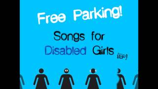 Free Parking! - Songs For Disabled Girls [FULL ALBUM, HQ]