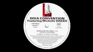Diva Convention Featuring Michelle Weeks - Never Leave You Lonely (Stone