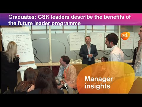 Graduates: GSK leaders describe the benefits of the Future Leaders Programme.