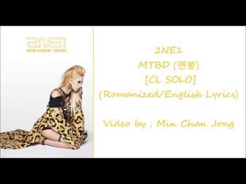 2NE1 - MTBD (멘붕) [CL SOLO] (Color Coded/Romanized/English Lyrics)