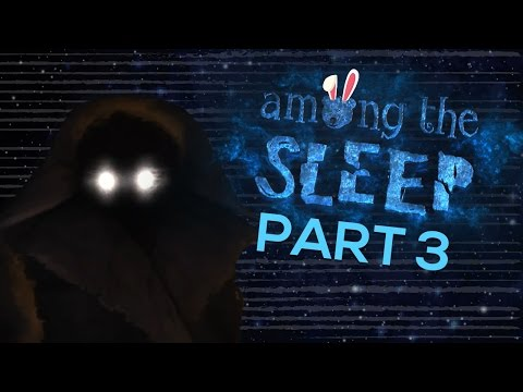 YOU WON'T BELIEVE THIS ENDING!! // Among the Sleep // Part 3