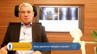 Kalça ağrılarının sebepleri nelerdir? - Prof. Dr. Nejat Güney