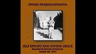 Swami Prabhavananda - Self Effort and Divine Grace