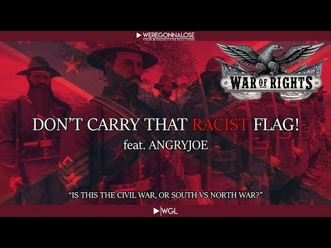War of Rights Trolling - Angry Joe and Taking Out The Racist Rebel Flag Carrier