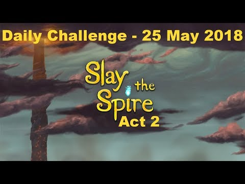 Slay the Spire Daily Challenge - 25 May 2018 - Act 2