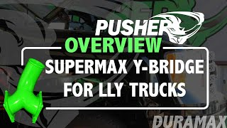 Pusher Product Overview - SuperMax Y-Bridge for Duramax LLY Trucks