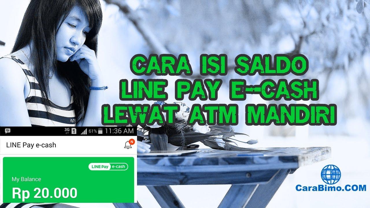 Cara Isi Saldo Line Pay E Cash Lewat Atm Mandiri Youtube Money Rp 0