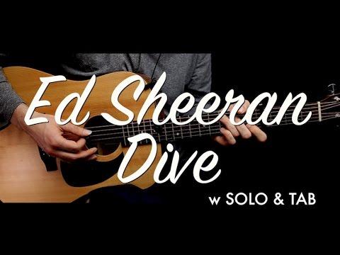 Ed sheeran dive guitar lesson tutorial w solo tab dive guitar cover chords how to play - Ed sheeran dive chords ...