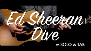 Ed Sheeran - Dive guitar lesson/tutorial w SOLO & TAB / Dive guitar cover & chords/How to play