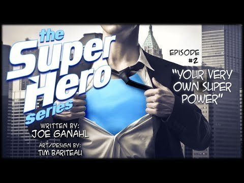the-superhero-series,-episode-#2:-your-very-own-super-power!