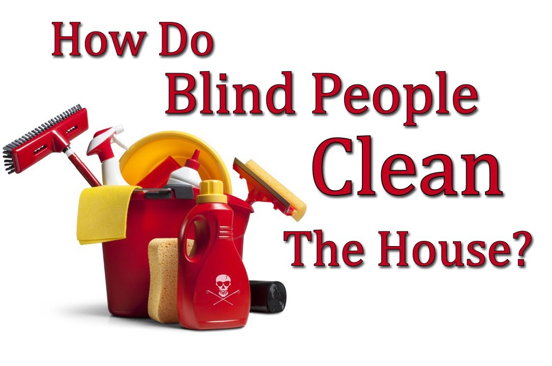 How Do Blind People Clean The House? - YouTube