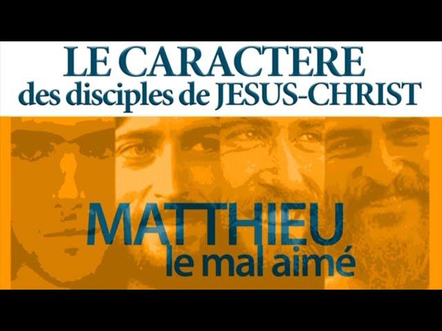 Matthieu, le mal aimé