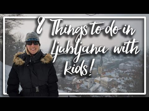 8 Things to Do in Ljubljana with Kids