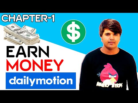 Dailymotion Earn Money - How to Earn Money from Dailymotion Step by Step: Chapter-1