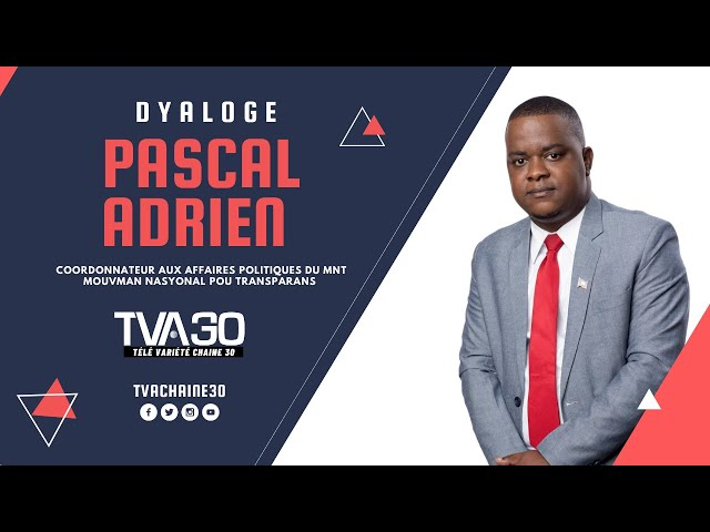 Dyaloge avek Pascal Adrien - Coordonnateur Aux Affaires Politiques Du MNT - (31 Mars 2021 TVA 30)