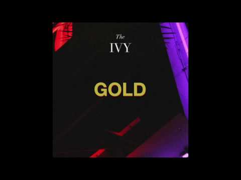 The Ivy - Gold (Official Audio)