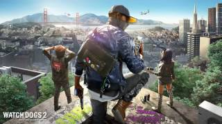 Trailer Music Watch Dogs 2 (Theme Song) - Soundtrack Watch Dogs 2