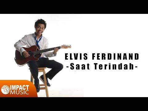 Elvis Ferdinand - Saat Terindah