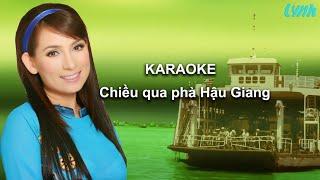 Chiều qua phà Hậu Giang karaoke beat chuẩn Phi Nhung