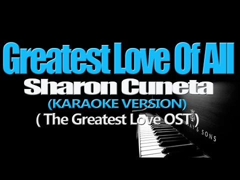 GREATEST LOVE OF ALL - Sharon Cuneta (KARAOKE VERSION) (The Greatest Love OST)