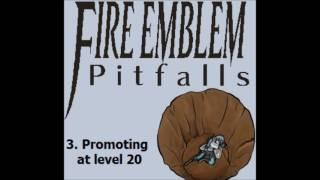 Fire Emblem Pitfalls - Part 1
