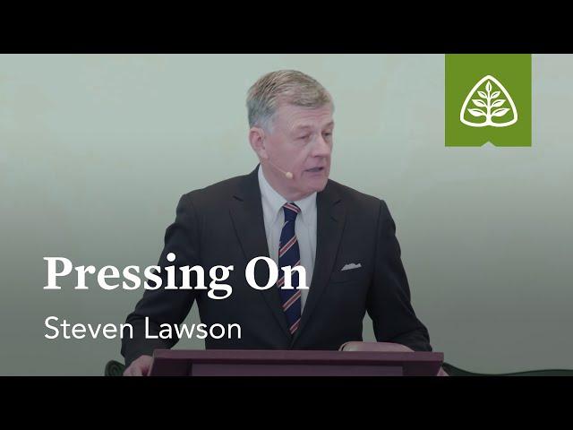 Steven Lawson: Pressing On