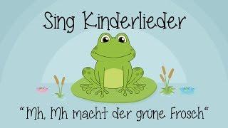Mh, mh macht der grüne Frosch - Kinderlieder zum Mitsingen | Sing Kinderlieder