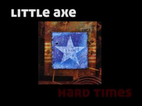 Little Axe - Hard times