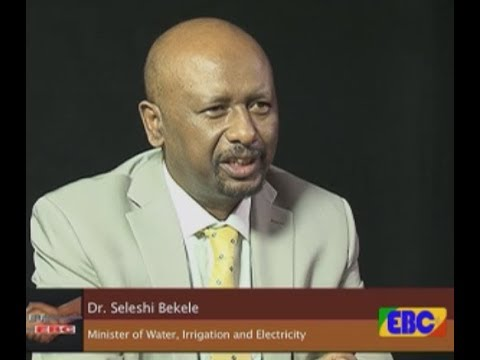 #EBC Meet Ebc Interview with Dr. Seleshi Bekele - Minister of Water , Irrigation and Electricity