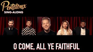 [SING-ALONG VIDEO] O Come, All Ye Faithful  Pentatonix
